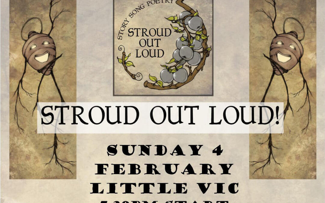 Stroud Out Loud Fundraiser – Sunday 4th February @ Little Vic